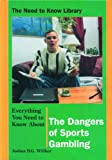 Everything You Need to Know about Sports Gambling, Joshua D. G. Willker, 082393229X