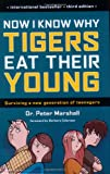 Now I Know Why Tigers Eat Their Young, Peter Marshall, 1552858596