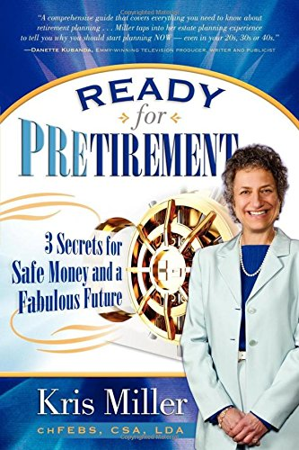 Book: Ready For PREtirement - Plan Retirement Early So Your Money is There When You Need It by Kris Miller