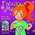 """Fabulous Me"": Children's book -Picture Books For Children Ages 3-5 (Girls Empowerment & Self Esteem 2)"