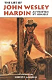 img - for The Life of John Wesley Hardin As Written by Himself (The Western Frontier Libarary) book / textbook / text book