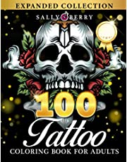 100 Tattoo Coloring Book for Adults: World's Most Amazing Selection of Stress Relieving and Relaxing Modern Tattoo Designs. Sugar Skulls, Roses, Animals, Flowers, Hearts | Perfect for Adults Relaxation