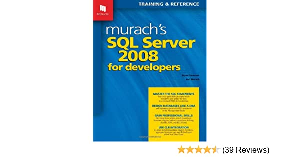 Murachs sql server 2008 for developers murach training murachs sql server 2008 for developers murach training reference bryan syverson joel murach 9781890774516 amazon books fandeluxe Image collections