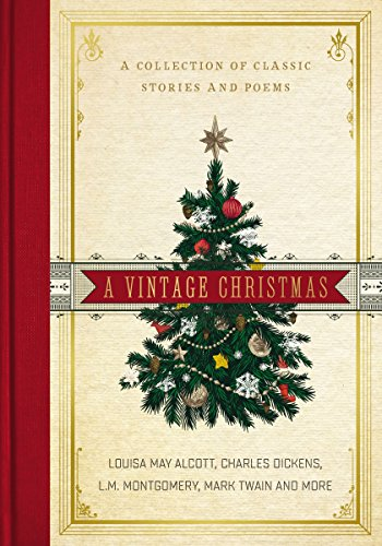 Vintage Christmas.A Vintage Christmas A Collection Of Classic Stories And Poems