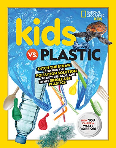 Book Cover: Kids vs. Plastic: Ditch the straw and find the pollution solution to bottles, bags, and other single-use plastics