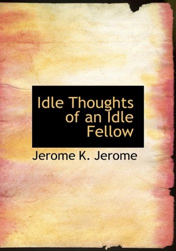 Download Idle Thoughts of an Idle Fellow pdf epub