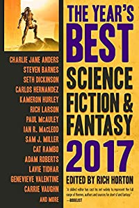 The Year's Best Science Fiction & Fantasy 2017 Edition (The Year's Best Science Fiction and Fantasy Book 9)