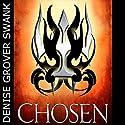 Chosen: The Chosen, Book 1 Hörbuch von Denise Grover Swank Gesprochen von: John Mierau