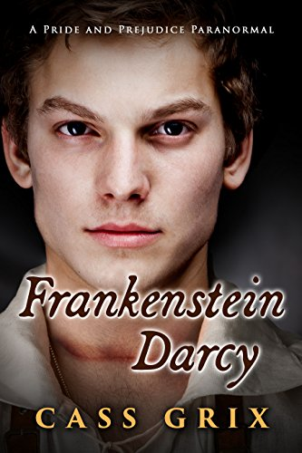 Frankenstein Darcy: A Pride and Prejudice Paranormal]()