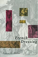 French Dressing: Women, Men, and Fiction in the Ancien Regime Paperback