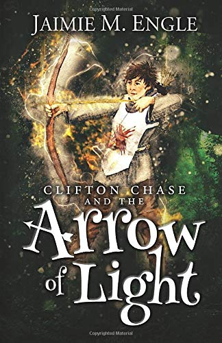 Clifton Chase and the Arrow of Light (Clifton Chase Adventures) (Arrow Of Light)