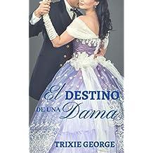 El destino de una dama (Spanish Edition)