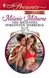 The Melendez Forgotten Marriage, Melanie Milburne, 0373236948