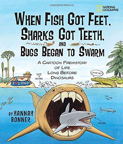 Prehistoric Shark Teeth (When Fish Got Feet, Sharks Got Teeth, and Bugs Began to Swarm: A Cartoon Prehistory of Life Long Before Dinosaurs)