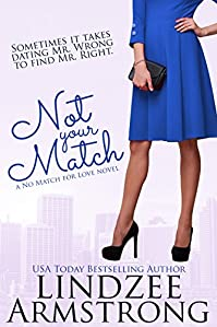 Not Your Match by Lindzee Armstrong ebook deal