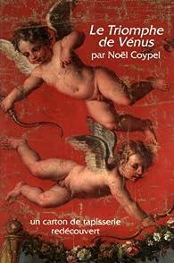Le Triomphe de Vénus par Noël Coypel : Un carton de tapisserie redécouvert par Xavier Salmon