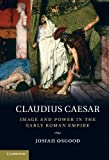 Claudius Caesar: Image and Power in the Early Roman Empire