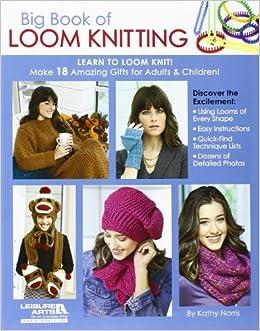 c3677ff87191f Big Book of Loom Knitting  Learn to Loom Knit  Kathy Norris  0028906056044   Amazon.com  Books