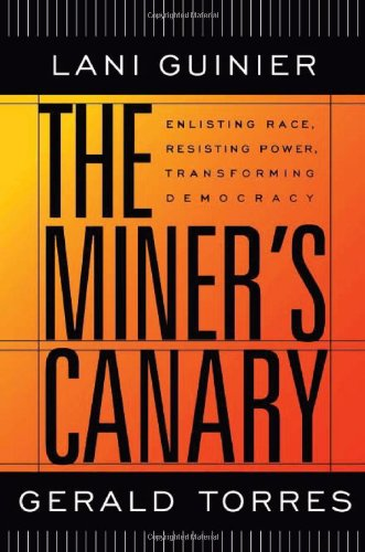 The Miner's Canary: Enlisting Race, Resisting Power, Transforming Democracy (The Nathan I. Huggins Lectures)