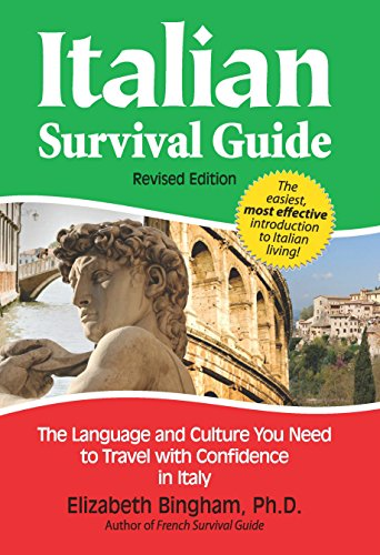 Italian Survival Guide (Revised Edition): The Language and Culture You Need to Travel With Confidence in Italy