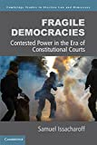 Fragile Democracies : Contested Power in the Era of Constitutional Courts, Issacharoff, Samuel, 1107654548