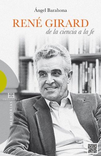 René Girard: de la ciencia a la fe (Spanish Copy)