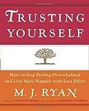 Trusting Yourself, M. J. Ryan, 0767914902