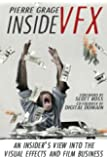 Inside VFX: An Insiders View into the Visual Effects and Film Business