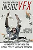 Inside VFX: An Insider's View Into The Visual Effects And Film Business