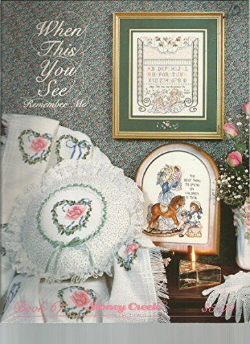 When This You See Remember Me (Counted Cross Stitch) (11 Designs including Afghan, Samplers, Towel and More)