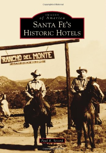 Santa Fe's Historic Hotels (Images of America)