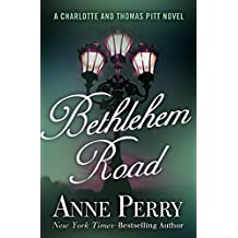 Bethlehem Road (Charlotte and Thomas Pitt Series Book 10)