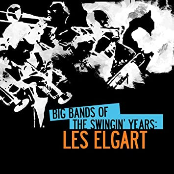 Les Elgart - Big Bands Of The Swingin' Years: Les Elgart