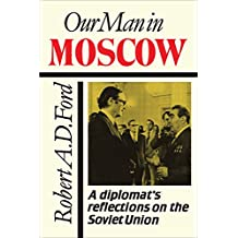 Our Man in Moscow: A Diplomat's Reflections on the Soviet Union (Heritage)