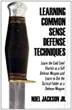 Learning Common Sense Defense Techniques, Noel Jackson Jr., 1451221428