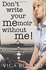 Don't Write Your MEmoir Without ME!: A motivational workbook for memoir writers Paperback