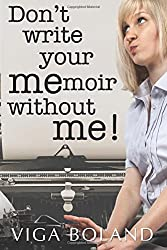 Don't Write Your MEmoir Without ME!: A motivational workbook for memoir writers