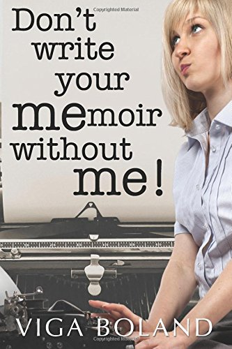 Don't Write Your MEmoir Without ME!: A motivational workbook for memoir writers pdf epub