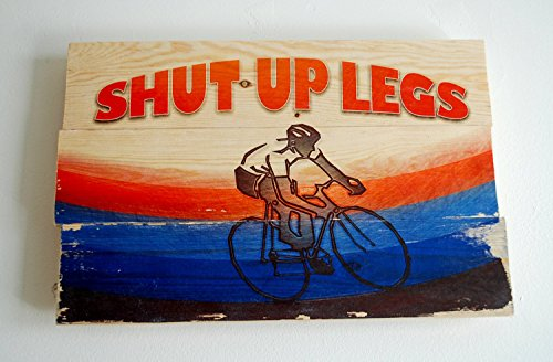 Handmade Original Cycling Wall Art on Solid Wood Boards - Shut Up Legs