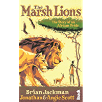 The Marsh Lions: The Story of an African Pride (Bradt Travel Guides (Travel Literature))