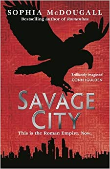Savage City (Romanitas Trilogy 3)