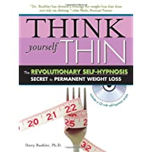 Think Yourself Thin with CD: The Revolutionary Self-Hypnosis Secret to Permanent Weight Loss