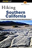 Hiking Southern California: A Guide to Southern California s Greatest Hiking Adventures (Regional Hiking Series)
