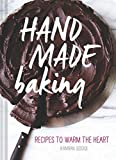 Hand Made Baking: Recipes to Warm the Heart