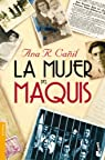 La mujer del maquis par Ana R. Cañil