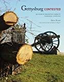 Gettysburg Contested: 150 Years of Preserving America's Cherished Landscapes