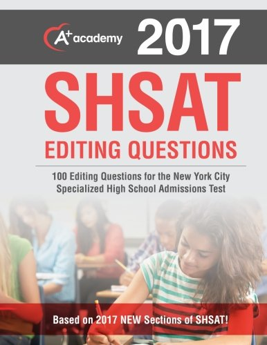 100 SHSAT Editing Questions: 100 Editing Questions For The New York City Specialized High School Admissions Test