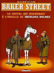 Baker Street, Tome 5 : Le cheval qui murmurait à l'oreille de Sherlock Holmes