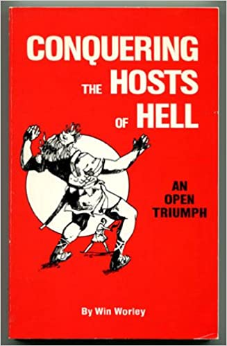 Conquering the hosts of hell: An open triumph: Win Worley