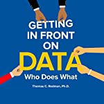 Getting in Front on Data | Thomas C. Redman PhD